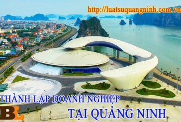 Hướng dẫn thủ tục thành lập công ty tại Quảng Ninh