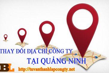 Thay đổi địa chỉ trụ sở của công ty tại Quảng Ninh